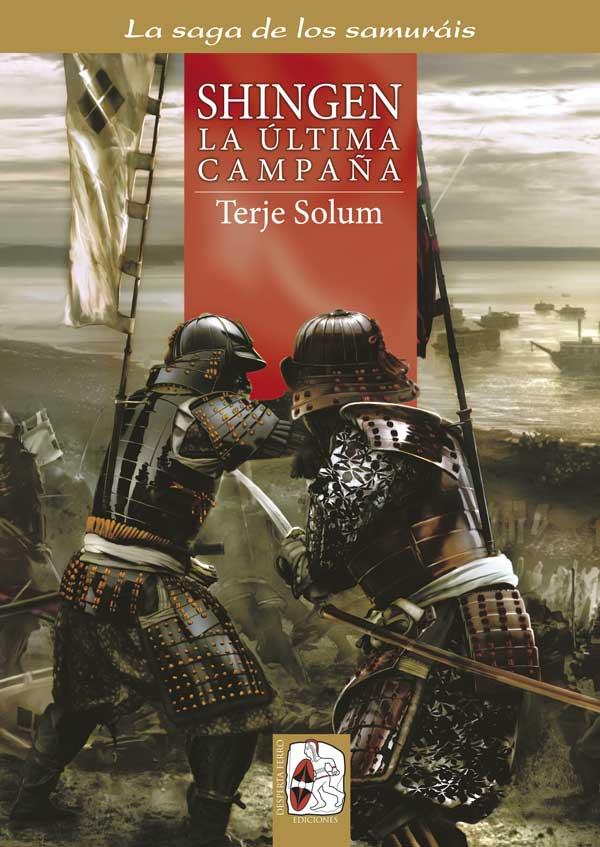 La saga de los samuráis – 6. Shingen. La última campaña