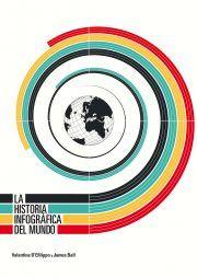 La historia infográfica del mundo Valentina D'Efilippo James Ball