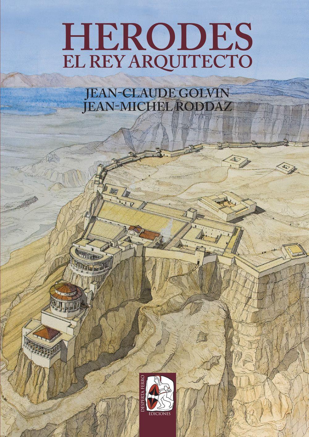 Herodes. El rey arquitecto de Jean-Claude Golvin